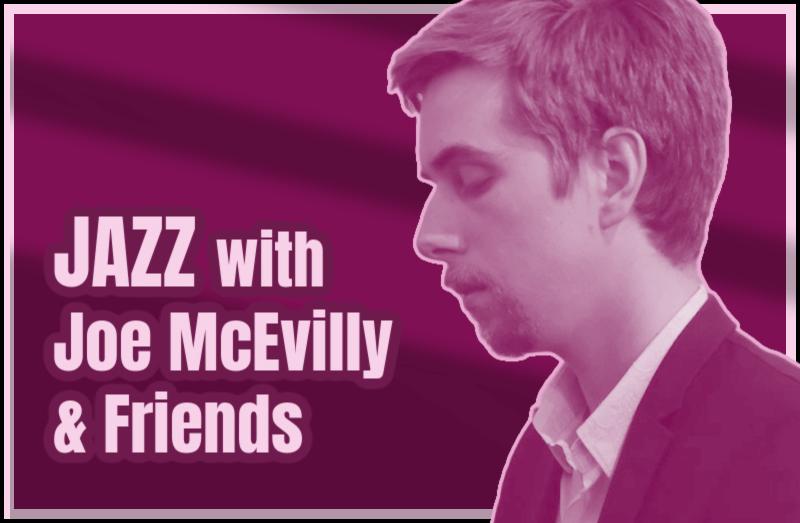 Joe McEvilly & Friends Featured