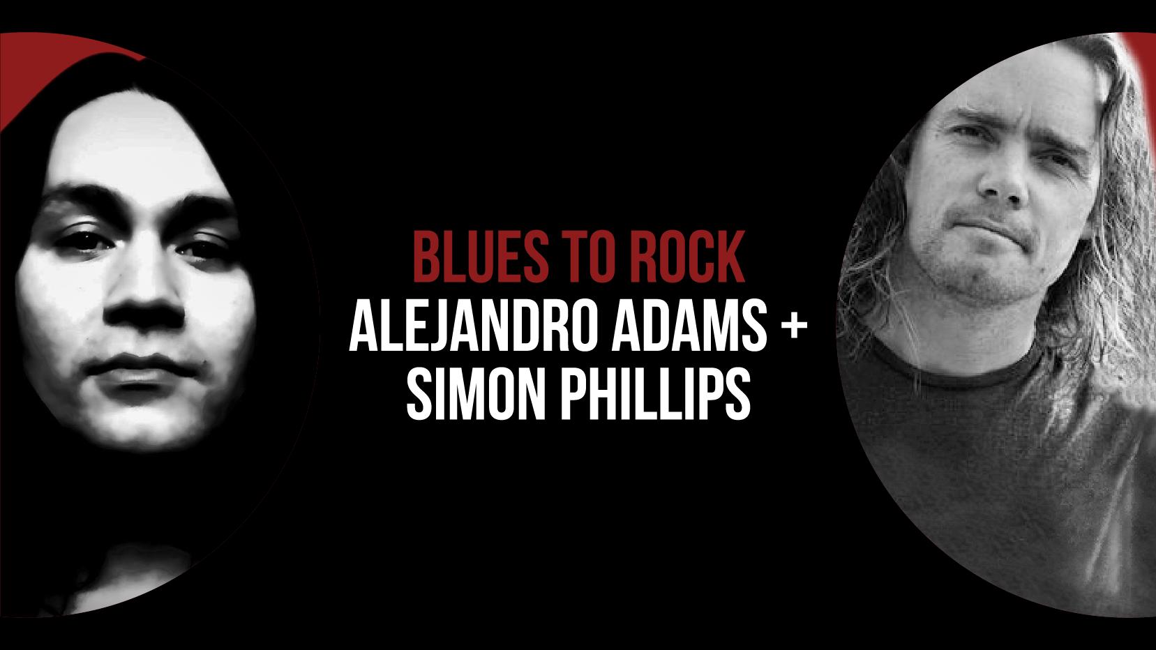 Alejandro Adams and Simon Phillips